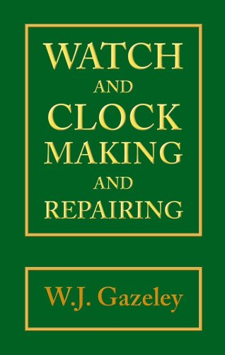 Compare Textbook Prices for Watch and Clock Making and Repairing 3rd Edition ISBN 9780709049951 by Gazeley, W. J.