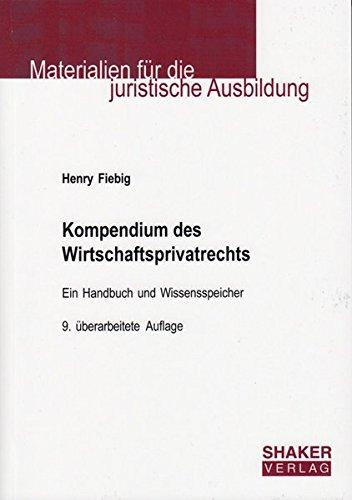 Kompendium des Wirtschaftsprivatrechts: Bürgerliches Recht, Handels-, Gesellschafts-, Wettbewerbs-, Wertpapier-, Prozess- und Insolvenzrecht in ... (Materialien für die juristische Ausbildung)