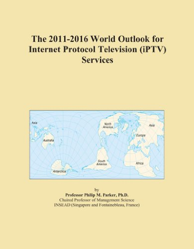 The 2011-2016 World Outlook for Internet Protocol Television (iPTV) Services