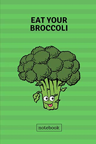 Eat your broccoli notebook: Cute casual writing pad