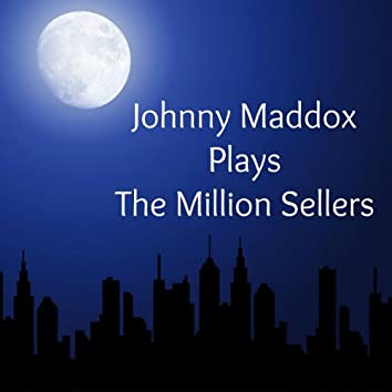 Johnny Maddox Plays the Million Sellers
