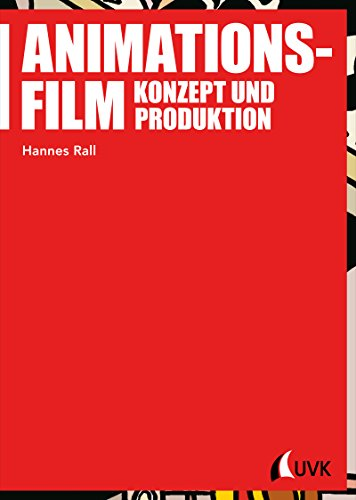 Animationsfilm: Konzept und Produktion (Praxis Film 77)