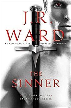 The Sinner (The Black Dagger Brotherhood series Book 18) by [J.R. Ward]
