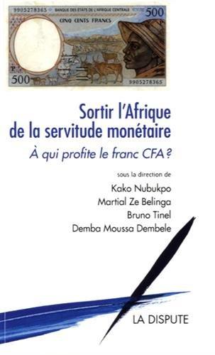 Sortir l'Afrique de la servitude monétaire