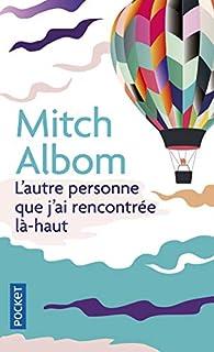L'autre personne que j'ai rencontrée là-haut par Mitch Albom