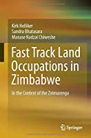 Fast Track Land Occupations in Zimbabwe: In the Context of the Zvimurenga