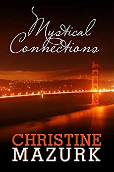 Mystical Connections (Mystical Series Book 1) by [Christine Mazurk]