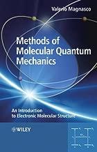 Methods of Molecular Quantum Mechanics: An Introduction to Electronic Molecular Structure