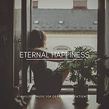 Eternal Happiness - Chillout Music For Depression Patients