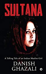 SULTANA : A Telling Tale of an Indian Muslim Girl (English Edition)
