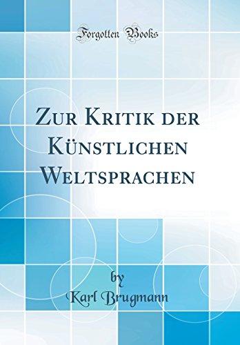 Zur Kritik der Künstlichen Weltsprachen (Classic Reprint)