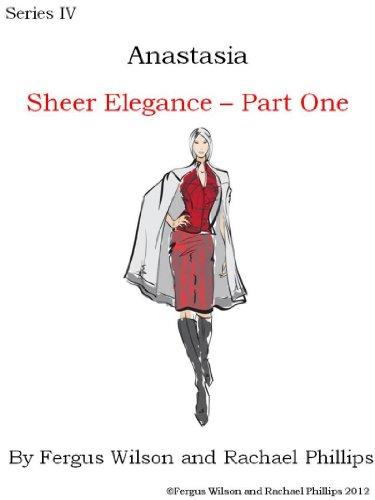 Anastasia - Sheer Elegance, Part One (Anastasia Series IV Book 1) (English Edition)