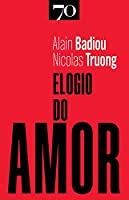 Elogio do Amor (Portuguese Edition)