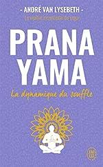 Pranayama - La dynamique du souffle d'André Van Lysebeth