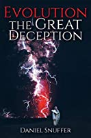 Evolution: The Great Deception