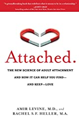 Attached The New Science of Adult Attachment and How It Can Help You Find And Keep Love