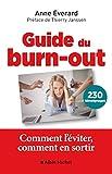 Guide du burn-out - Comment l'éviter, comment en sortir