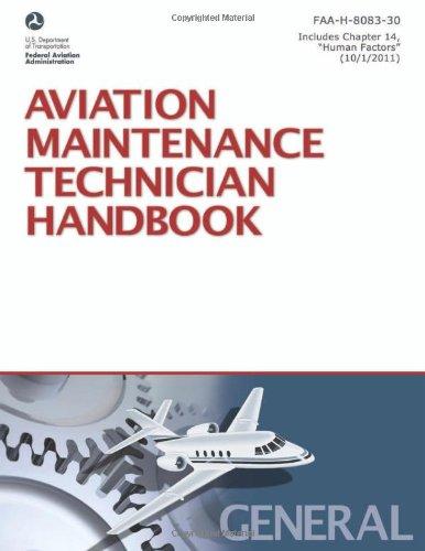 Aviation Maintenance Technician HandbookGeneral: FAA-H-8083-30 (FAA Handbooks)