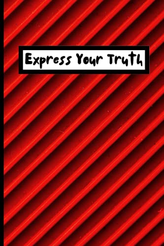 Express Your Truth: A Journal To Explore Your Inner Truth