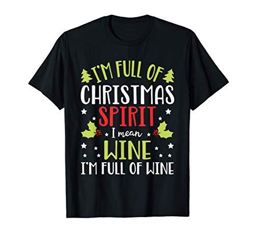 I'm Full Of Wine Christmas Funny Wine Gifts for Men Women Camiseta