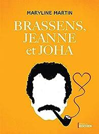 Brassens, Jeanne et Joha par Maryline Martin