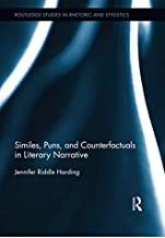 Similes, Puns and Counterfactuals in Literary Narrative (Routledge Studies in Rhetoric and Stylistics)