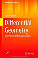 Differential Geometry: Basic Notions and Physical Examples (Mathematical Engineering) by Marcelo Epstein(2014-07-03)