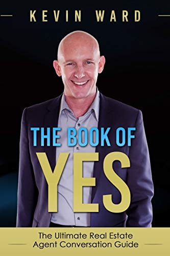 Real Estate Investing Books! - The Book of YES: The Ultimate Real Estate Agent Conversation Guide