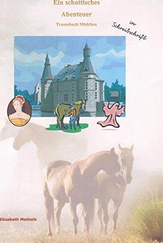 Ein schottisches Abenteuer: Traumbuch Kinder für Mädchen in Schreibschrift mit Gutschein für eine pdf Ausgabe in Druckschrift