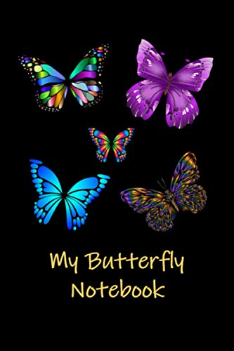 My Butterfly Notebook: A Butterfly Themed Thoughtful Gift For Butterfly Lovers. 6X9 Blank Lined Notebook / Journal V12. To Write, Take Notes, Sketch, ... Track Exercise And Quickly Write Down Ideas