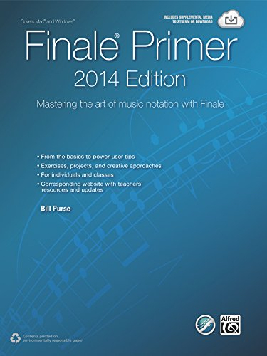 The Finale Primer, 2014 Edition: Mastering the Art of Music Notation with Finale (English Edition)