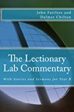 The Lectionary Lab Commentary: With Stories and Sermons for Year B (Volume 2)