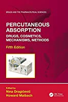Percutaneous Absorption: Drugs, Cosmetics, Mechanisms, Methods (Drugs and the Pharmaceutical Sciences)