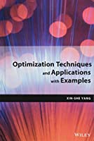 Optimization Techniques and Applications with Examples
