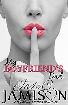 My Boyfriend's Dad: a forbidden romance by [Jade C. Jamison]