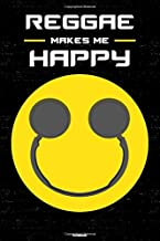 Reggae Makes Me Happy Notebook: Reggae Smiley Headphones Music Journal 6 x 9 inch 120 lined pages gift