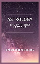 Astrology. The Part They Left Out: Not Another Run of the Mill, Master Class in Astrology.