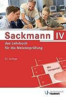 Sackmann - das Lehrbuch fuer die Meisterpruefung Teil 4: Teil IV: Berufs- und Arbeitspaedagogik, Ausbildung der Ausbilder mit Lernportal