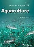 Aquaculture: Farming Aquatic Animals and Plants - John S. Lucas