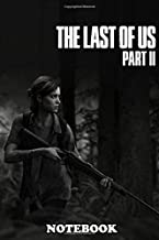 Notebook: The Last Of Us Part 2 , Journal for Writing, College Ruled Size 6