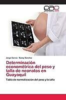 Determinación econométrica del peso y talla de neonatos en Guayaquil