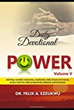 POWER DAILY DEVOTIONAL volume V: 365 Days Mindful Motivation, Meditation, Daily Bread And Manna, Prayer Book For Daily Productivity, Diabetes And Devotions