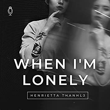 When I'm Lonely