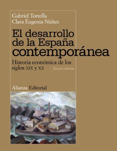 El desarrollo de la España contemporánea: Historia económica de los siglos XIX y XX (Libro Universitario)