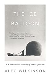 "Cover of Alec Wilkinson's ""The Ice Balloon."""