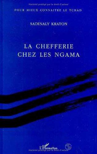 La chefferie chez les Ngama (Pour mieux connaître le Tchad)