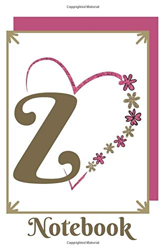 Z: Monogram Initial Notebook | Funny Gift For Mother |Gifts For Women|Perfect lined Notebook | Journal For Mum | Mother's Day Notebooks | workbook | ... | Heart-template | 6