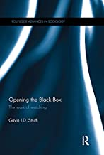 Opening the Black Box: The Work of Watching (Routledge Advances in Sociology Book 127)