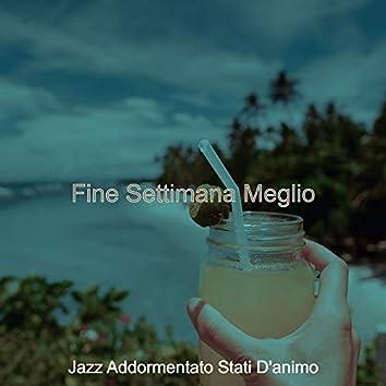 Fine Settimana Meglio