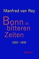 Bonn in bitteren Zeiten: 1933 - 1945